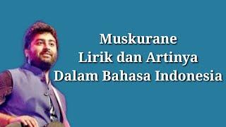 Muskurane Lirik dan Artinya - Arijit Singh
