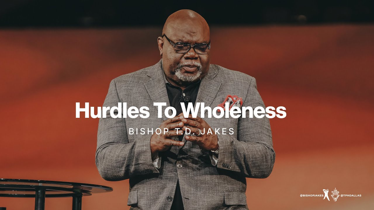 Download Hurdles to Wholeness - Bishop T.D. Jakes