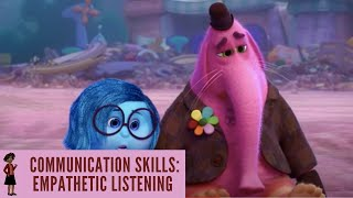 Communication Skills: Empathetic Listening - Inside Out, 2015