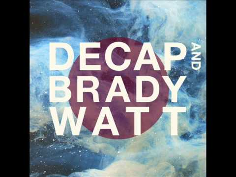 Decap and Brady Watt - Barry Pepper