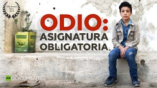 Odio: Asignatura obligatoria- Documental de RT