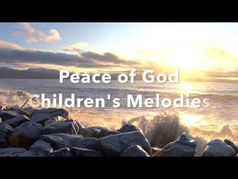 Peace of God Children's Melodies: Piano Music, Meditation Music, Worship Music, Prayer Music
