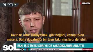 ESKİ IŞİD ÜYESİ SURİYE'DE YAŞADIKLARINI ANLATTI