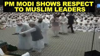 PM Modi Showing RESPECT to Muslim leaders