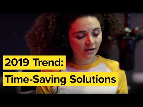 2019 Creative Trends - Time-Saving Solutions are Essential for Future Creators Mp3