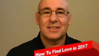 How To Find Love in 2017
