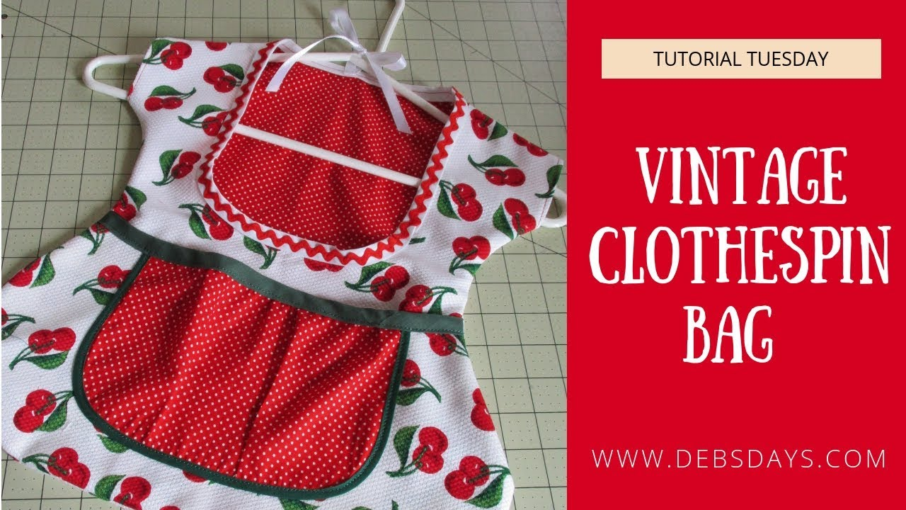 Learn How To Sew A Homemade Vintage Clothespin Bag For Your Clothesline Youtube