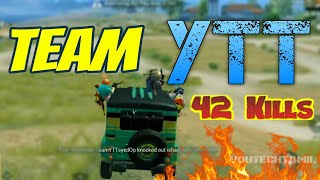 Asia server 42 Kills | YTT TEAM OP | PUBG Mobile | #YouTECHtamil