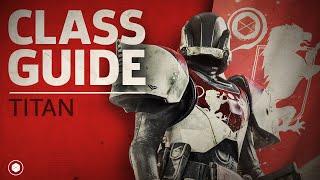 Destiny 2 - Titan Class Guide