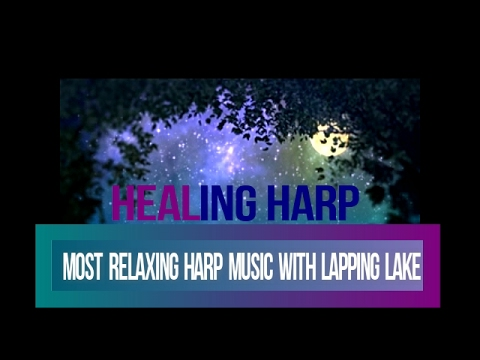 most relaxing harp music with lapping lake healing harp music for wellbeing and relaxation. Black Bedroom Furniture Sets. Home Design Ideas