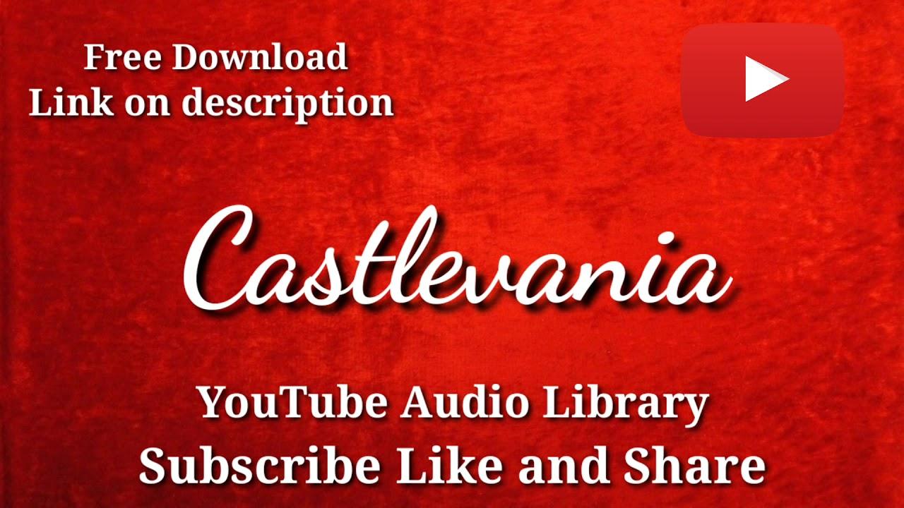 Castlevania Youtube Audio Library Music Youtube