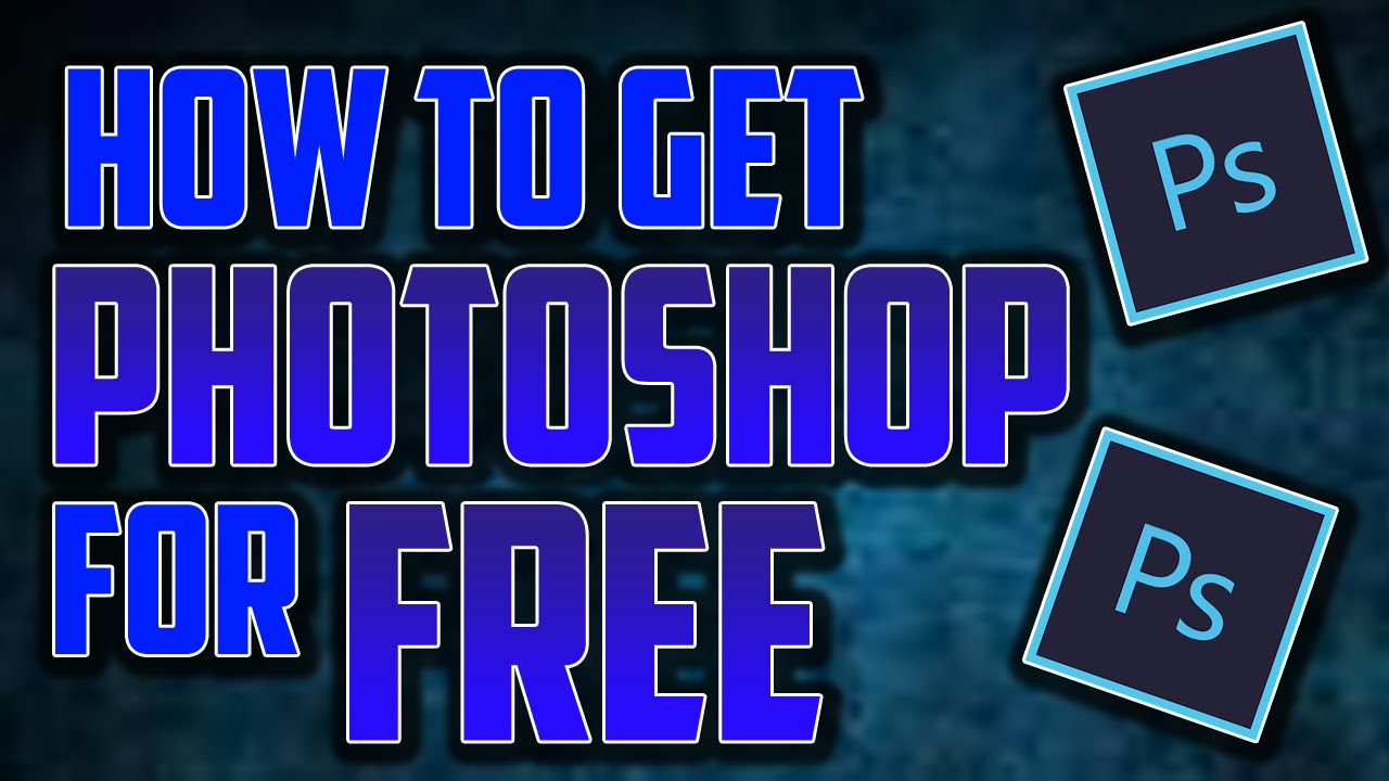 HOW TO GET PHOTOSHOP FOR FREE(And thumbnail Tut.) - YouTube
