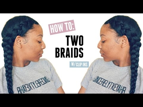 how-to:-french-braids-w/clip-in-extensions-easy-hairstyles-|-t'keyah-b