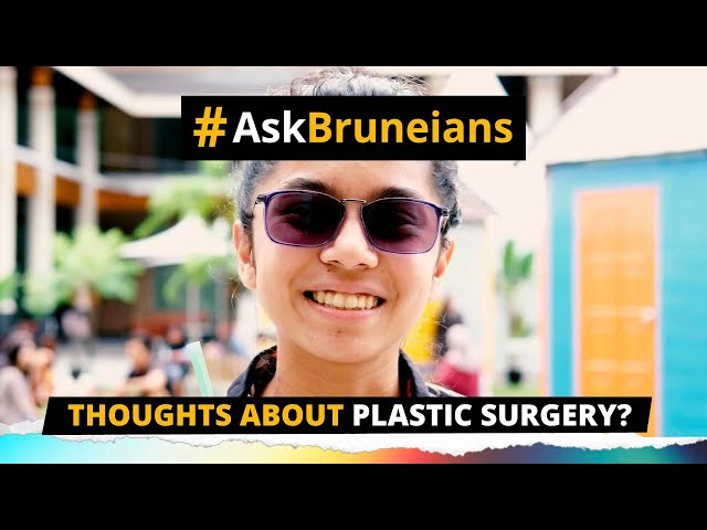 #AskBruneians: Thoughts about plastic surgery?