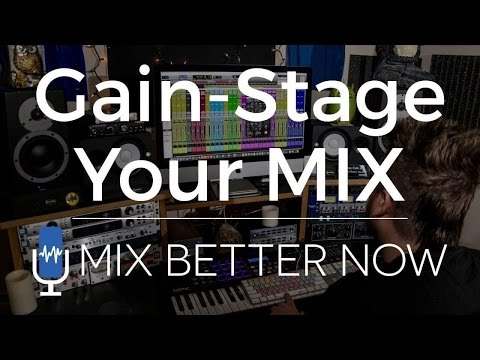 How To Gain-Stage Your Mix In Pro Tools | MixBetterNow.com