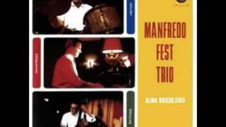 Manfredo Fest Trio - Amanhã (Walter Santos - Teresa Souza) Alma Bra...