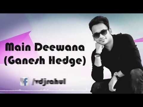 Main Deewana |Ganesh Hedge|Rahul Jadon |Lyrical Video|2017