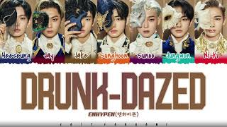 Download ✨ENHYPEN  – 'DRUNK-DAZED' Lyrics [Color Coded_Han_Rom_Eng]