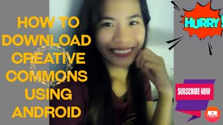 How to Download Creative Commons Using Andriod phone // By FUNNY VIDEOS AND VLOGS
