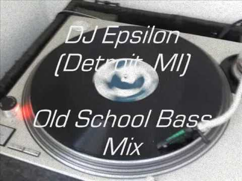 DJ EPSILON (Detroit, MI)  - Old Skool Bass Mix