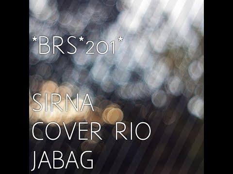 *BRS* cover SIRNA versi RIO JABAG ....[[hobahhh]]