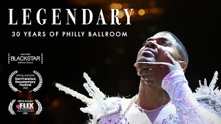 LEGENDARY: 30 Years of Philly Ballroom | FULL DOCUMENTARY