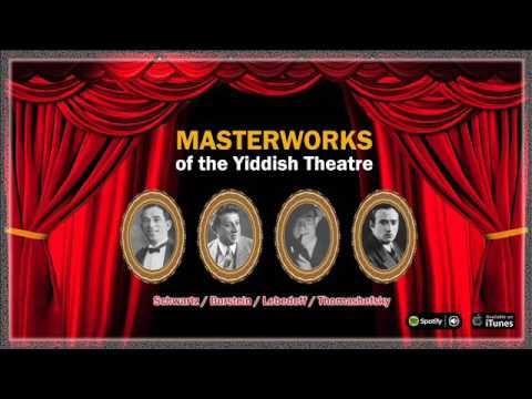 Masterworks of the Yiddish Theatre. Maurice Schwartz - Leon Blank - Aaron Lebedeff - Burstein