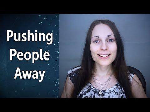 pushing-people-away,-yet-wanting-closeness- -abandonment-&-being-hurt