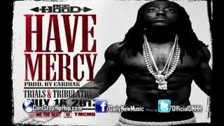 Ace Hood - Have Mercy (Explicit)