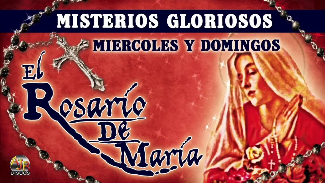 Rosario de Maria: Hoy Miercoles 28 de Julio (Misterios Gloriosos)