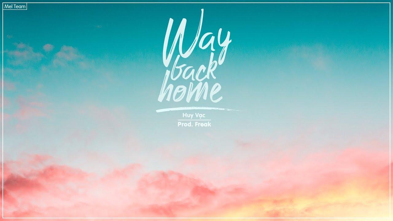 Way Back Home (Lời Việt) - Huy Vạc, Shaun ft Freak | MV Lyrics HD