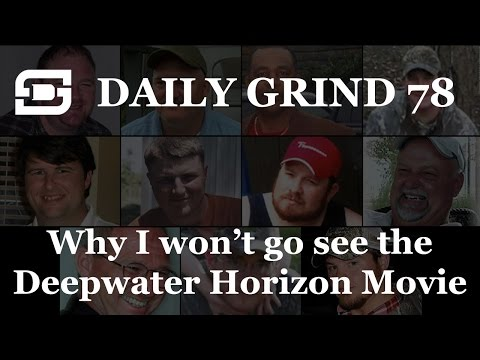 Deepwater Subsea | Daily Grind # 78 - The Deepwater Horizon Movie