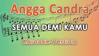 angga-candra---semua-demi-kamu-karaoke-lirik-tanpa-vokal-by-regis
