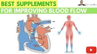 💓 Best Supplements to Improve Blood Flow Naturally - by Dr Sam Robbins