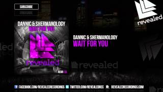 Dannic & Shermanology - Wait For You [OUT NOW!]