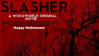 Slasher -A Woozworld Original Horror Mov...