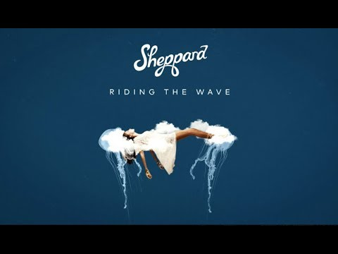 Sheppard - Riding The Wave (Lyric Video)