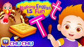 ChuChu TV Learning English Is Fun™ | Alphabet T Song | Phonics & Words For Preschool Children