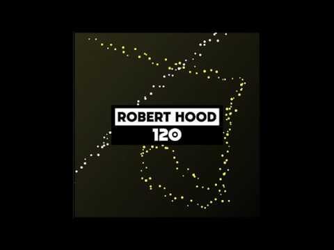 Robert Hood - Dekmantel Podcast 120 (1st May 2017)