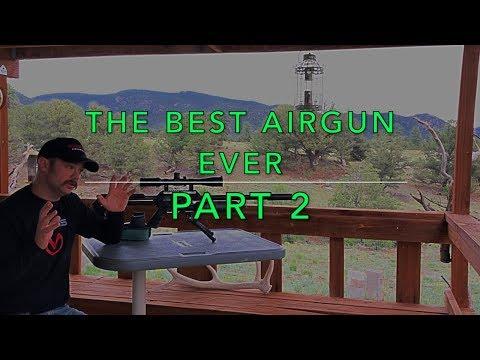 The best airgun ever. PART 2