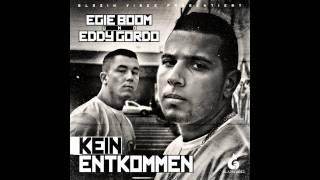 EGIE BOOM FEAT. EDDY GORDO - KEIN ENTKOMMEN (PROD. BY BLAZIN-VIBEZ)