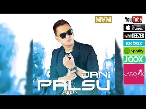 Dani - Palsu (Official Lyrics Video) mp3 Full & Lirik