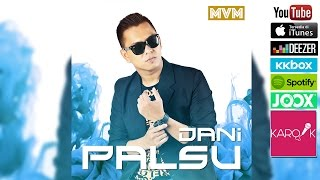 Dani - Palsu (Official Lyrics Video) mp3 Full & Lirik