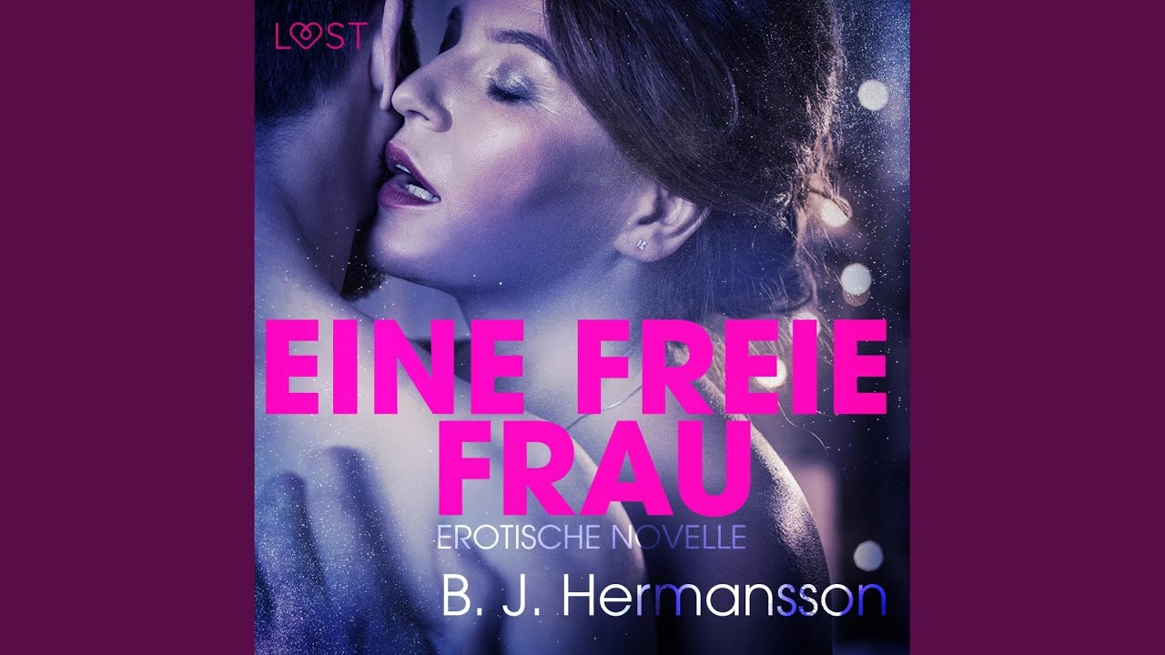 Eine freie Frau - Erotische Novelle, Kapitel 1.1 - Eine