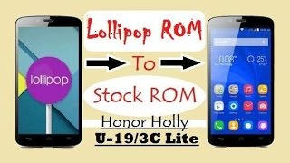 [Honor Holly U-19] How To Back on STOCK ROM from Any Lollipop ROM HD [1080p]