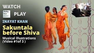 Inayat Khan : Sakuntala before Shiva (Musical illustrations) Video #1 of 3