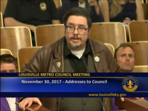 Speech To City Council About Its Treatment Of The Homeless Population: Louisville, KY 11/30/2017