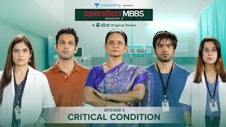 Dice Media | Operation MBBS | Season 2 | Web Series | Episode 5 - Critical Condition