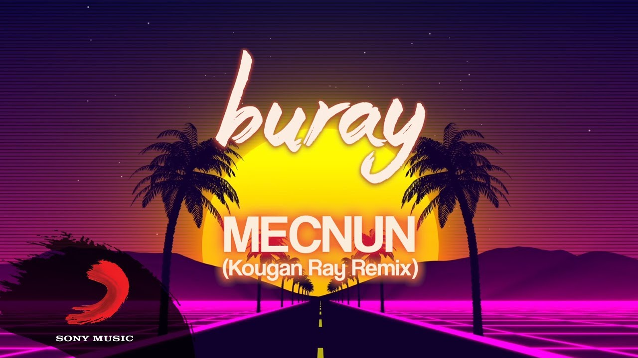 Buray Mecnun Kougan Ray Remix Lyric Video Youtube