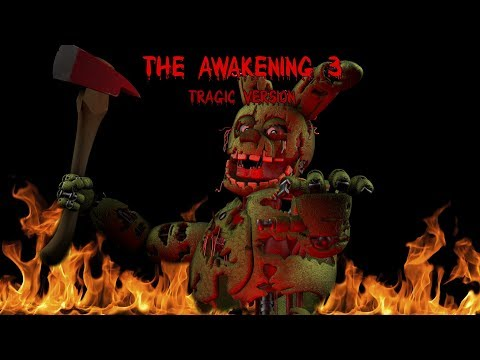 [SFM FNAF] The Awakening 3 (Tragic version)